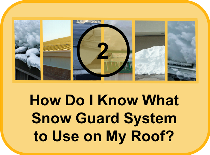 How Do I Know What Snow Guard System to Use on My Roof