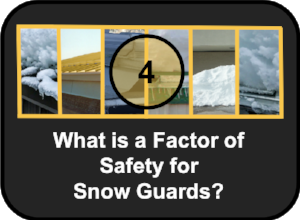 What is a Factor of Safety for Snow Guards-779662-edited